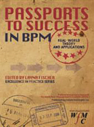 Passports to Success in BPM; Real-World, Theory and Applications